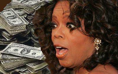 Is Oprah Winfrey greedy or what?