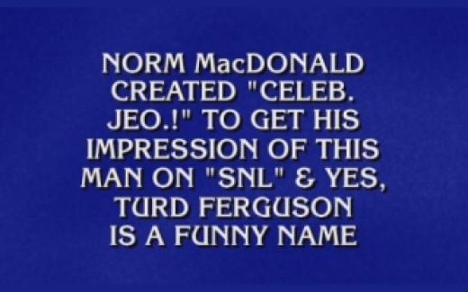 SNL Turd Ferguson clue on Jeopardy!
